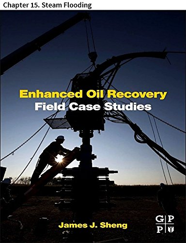 Enhanced Oil Recovery Field Case Studies: Chapter 15. Steam Flooding