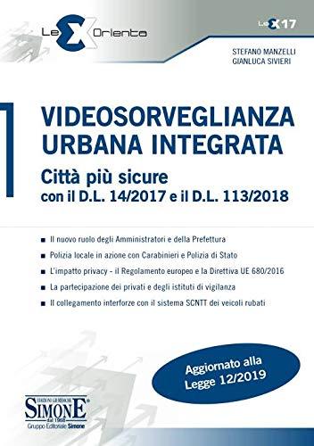 Videosorveglianza urbana integrata. Città più sicure con il D.L. 14/2017 e il D.L. 113/2018