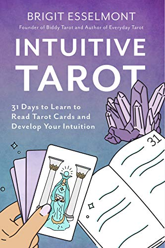Intuitive Tarot: 31 Days to Learn to Read Tarot Cards and...