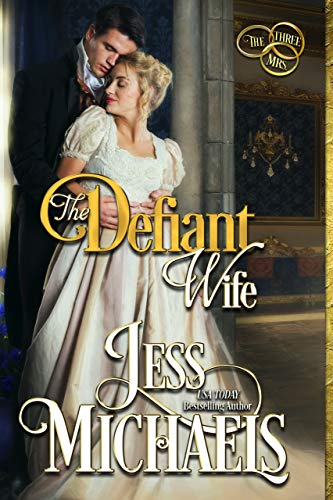 The Defiant Wife (The Three Mrs Book 2) by [Jess Michaels]