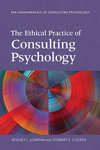 The Ethical Practice of Consulting Psychology (Fundamentals...