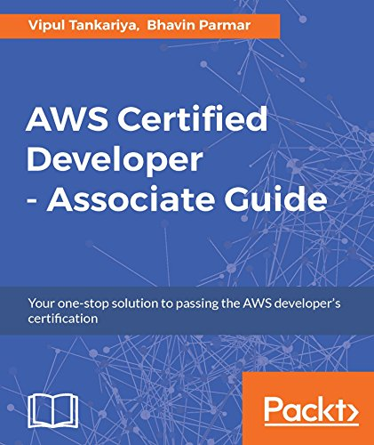 AWS Certified Developer - Associate Guide: Your one-stop solution to passing the AWS developer's certification (English Edition)