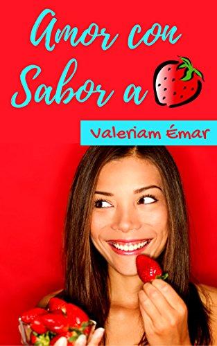 Amor con sabor a fresa de Valeriam Émar