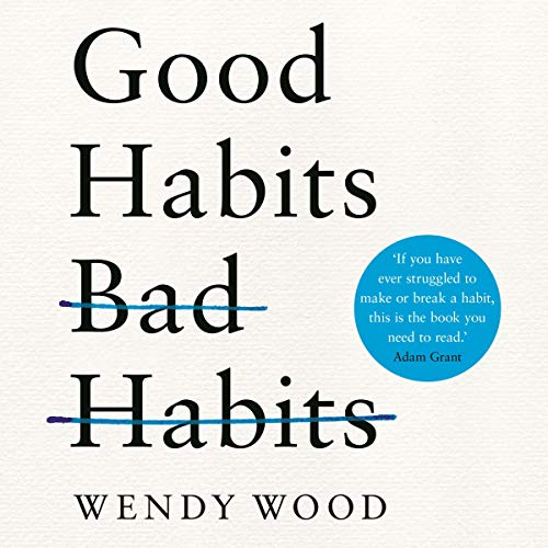 Good Habits Bad Habits Audiobook Wendy Wood Audible Com Au