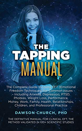 The Tapping Manual: The Complete Guide to Using EFT...