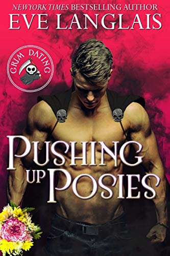 Pushing Up Posies (Grim Dating Book 1) by [Eve  Langlais]