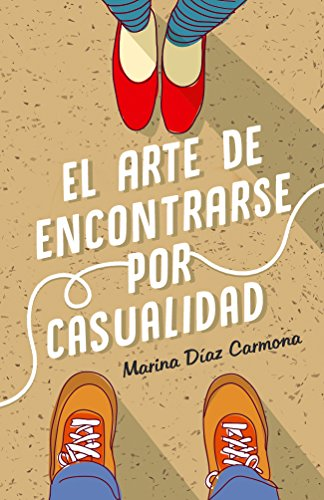 El arte de encontrarse por casualidad (Spanish Edition)