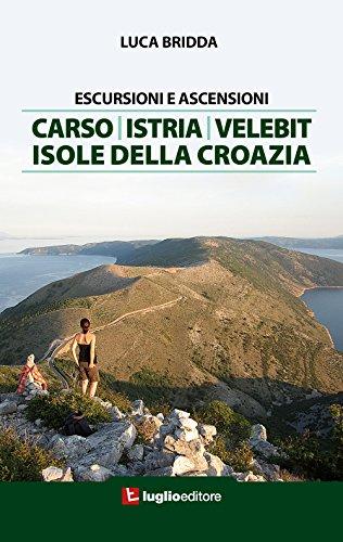 Escursioni e ascensioni. Carso, Istria, Velebit, isole della Croazia
