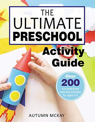 The Ultimate Preschool Activity Guide: Over 200 fun...