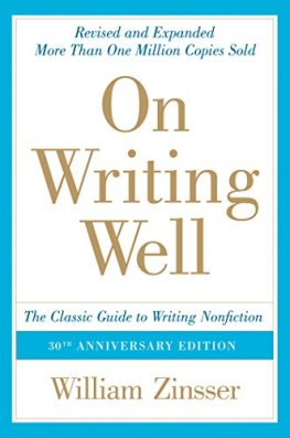 On Writing Well, 30th Anniversary Edition: An Informal Guide to Writing  Nonfiction eBook: Zinsser, William: Amazon.co.uk: Kindle Store