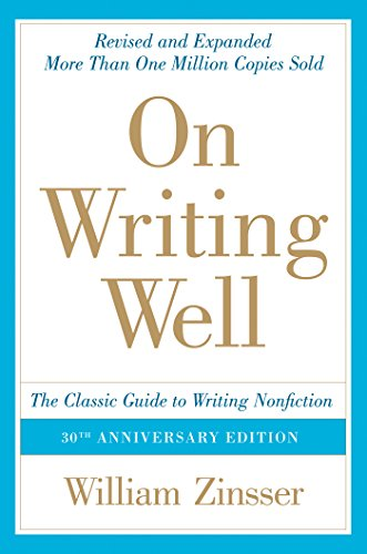 On Writing Well, 30th Anniversary Edition: An Informal Guide...