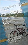 Recumbent Exercise Bike: Buyers Guide to the Perfect Recumbent Exercise Bike (Bike Accessories Book 3)