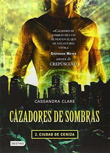 Cazadores de Sombras II, Ciudad de Ceniza: City of Ashes (Mortal Instruments) (Cazadores De Sombras