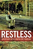 Restless: Adventures of a Compulsive Traveler