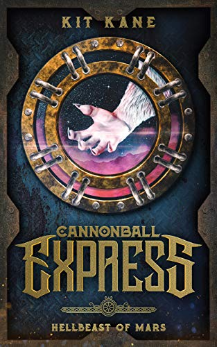 CANNONBALL EXPRESS: Hellbeast of Mars (CANNONBALL EXPRESS: A Sci-Fi Western Book Series 2) (Kindle Edition)