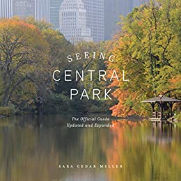 Seeing Central Park: The Official Guide, Updated and Expanded Edition
