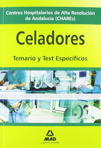 Celadores De Centros Hospitalarios De Alta Resolución De Andalucía (Chares). Temario Y Test Espec