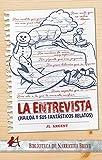 La entrevista: Hailoa y sus fantásticos relatos (Spanish Edition)