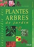 L'encyclopédie des plantes et des arbres de jardin