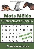 MOTS MELES CHIENS CHATS CHEVAUX: Carnet de Mots Cachés sur les races de Chiens, Chats,...