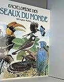 Encyclopédie des oiseaux du monde (600 espèces illustrées)