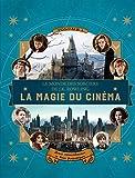 Le monde des sorciers de J.K. Rowling:La magie du cinéma, 1: Héros extraordinaires...