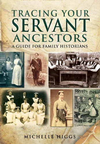 Tracing Your Servant Ancestors (Family History From Pen & Sword)