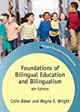 Foundations of Bilingual Education and Bilingualism (Bilingual Education & Bilingualism Book 106)