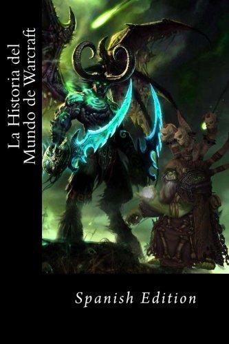 La Historia del Mundo de Warcraft (Spanish edition resumen)