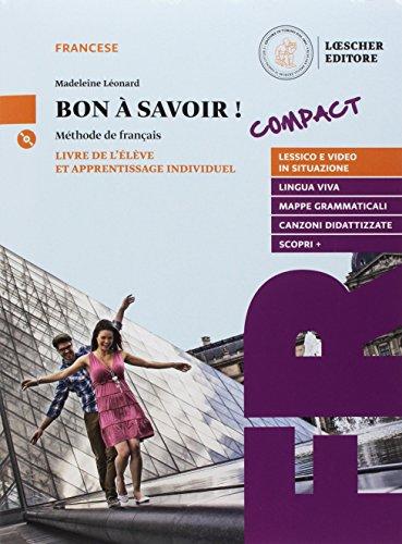 Bon  Savoir! Compact. Livre de l'lve et apprentissage individuel con CD Mp3 + Tableaux des conjugaisons [Lingua francese]