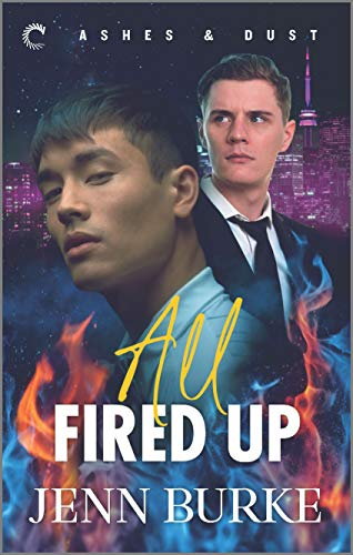 All Fired Up: A Suspensful Paranormal Romance (Ashes and Dust Book 1) by [Jenn Burke]