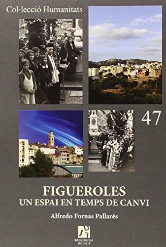 Figueroles, Un Espai En Temps De Canvi (Humanitats)