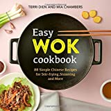Easy Wok Cookbook: 88 Simple Chinese Recipes for Stir-frying, Steaming and More