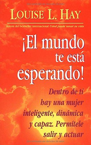El Mundo Te Esta Esperando! = Empowering Women