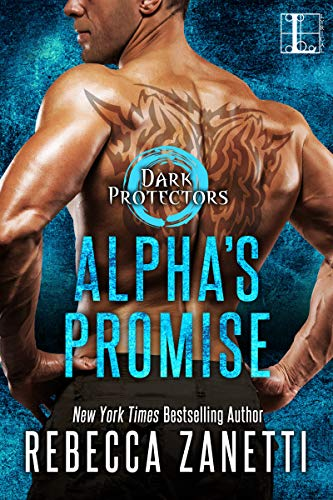Alpha's Promise (Dark Protectors Book 10) Kindle Edition