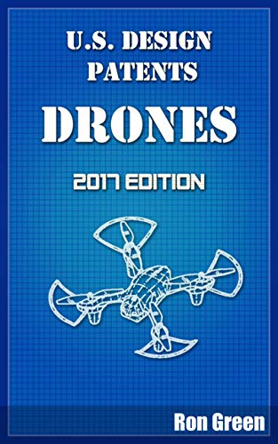 U.S. Design Patents - Drones: 2017 Edition (English Edition)