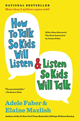 How to Talk So Kids Will Listen & Listen So Kids Will Talk...