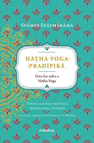 Hatha-Yoga-Pradipikã. Una luz sobre el Hatha-Yoga