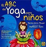 ABC del yoga para niños, El. 65 hermosas posturas para...
