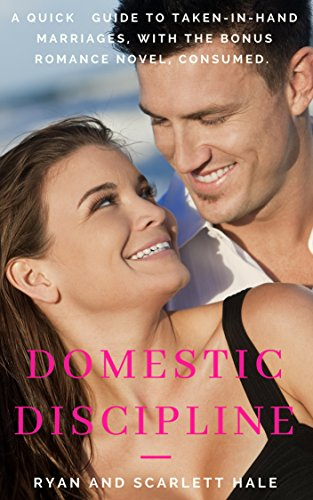 Domestic Discipline: A Quick Beginner's Guide to...