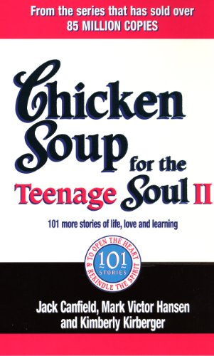 Chicken Soup for the Teenage Soul II: 101 More Stories of...