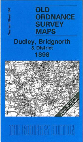 Dudley, Bridgnorth and District 1898: One Inch Sheet 167 (Old Ordnance Survey Maps - Inch to the Mile)