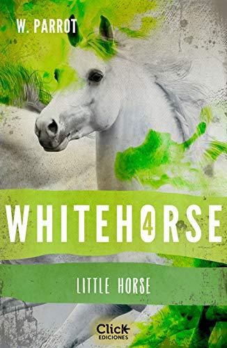 Whitehorse IV: Little horse de W. Parrot
