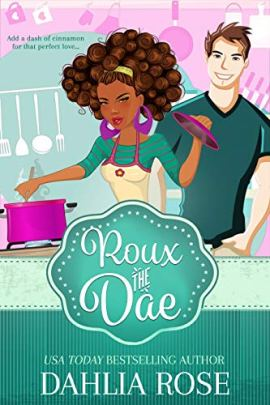 Roux The Dae: The Charmed Cookbook Series Book 1 by [Dahlia  Rose ]