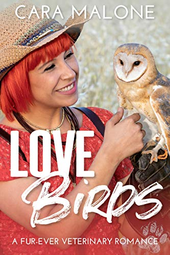 Lovebirds: A Fur-ever Veterinary Romance by [Cara Malone]