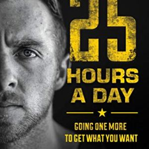 25 Hours a Day: Going One More to Get What You Want 3