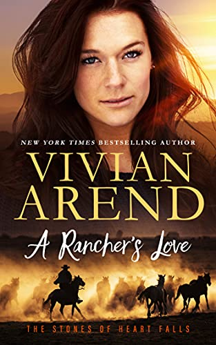 A Rancher's Love (The Stones of Heart Falls Book 4) by [Vivian Arend]