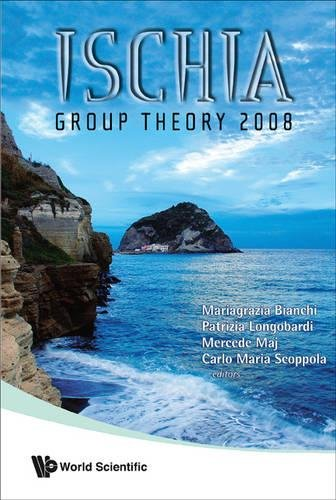 Ischia Group Theory 2008: Proceedings of the Conference Naples, Italy 1-4 April 2008