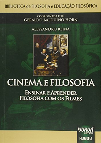 Cinema and Philosophy. Teaching and Learning Philosophy with Movies