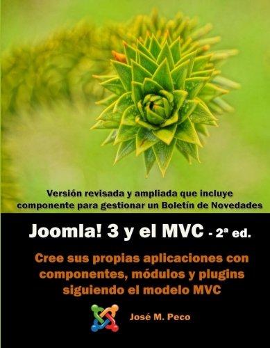 Joomla! 3 y el modelo MVC (2-ed): Crea tus propios componentes